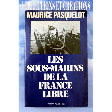 LES SOUS MARINS DE LA FRANCE LIBRE